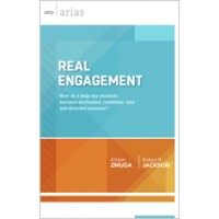 Real Engagement: How Do I Help My Students Become Motivated, Confident, And Self-Directed Learners? (ASCD Arias), May/2015