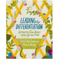 Leading For Differentiation: Growing Teachers Who Grow Kids,Sep/2015