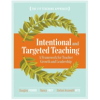 Intentional and Targeted Teaching: A Framework for Teacher Growth and Leadership, May/2016