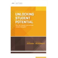 Unlocking Student Potential: How Do I Identify And Activate Student Strengths? (ASCD Arias), Sep/2015