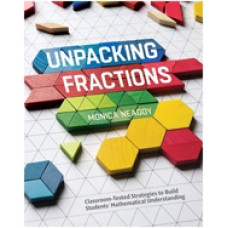 Unpacking Fractions: Classroom-Tested Strategies to Build Students' Mathematical Understanding, Mar/2017