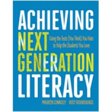 Achieving Next Generation Literacy: Using the Tests (You Think) You Hate to Help the Students You Love, May/2016