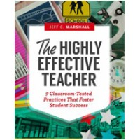 The Highly Effective Teacher: 7 Classroom-Tested Practices That Foster Student Success, April/2016