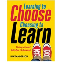 Learning To Choose, Choosing To Learn: The Key To Student Motivation And Achievement, April/2016