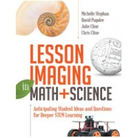 Lesson Imaging in Math and Science: Anticipating Student Ideas and Questions for Deeper STEM Learning, Oct/2016