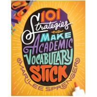 101 Strategies to Make Academic Vocabulary Stick, Jan/2017