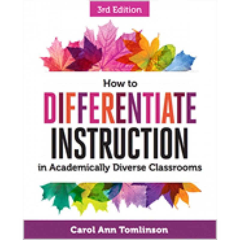 How to Differentiate Instruction in Academically Diverse Classrooms, 3rd Edition, Mar/2017
