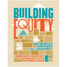 Building Equity: Policies and Practices to Empower All Learners, July/2017