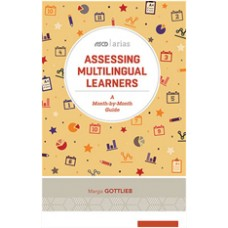 Assessing Multilingual Learners: A Month-by-Month Guide (ASCD Arias), June/2017