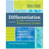 Differentiation in the Elementary Grades: Strategies to Engage and Equip All Learners, Oct/2017