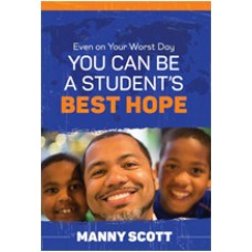 Even on Your Worst Day, You Can Be a Student's Best Hope, Aug/2017