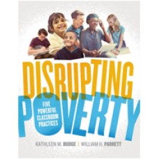 Disrupting Poverty: Five Powerful Classroom Practices, Jan/2018