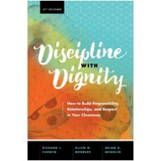Discipline with Dignity, 4th Edition: How to Build Responsibility, Relationships, and Respect in Your Classroom, April/2018