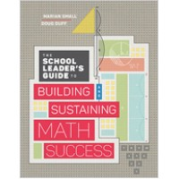 The School Leader's Guide to Building and Sustaining Math Success, July/2018