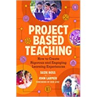 Project Based Teaching: How to Create Rigorous and Engaging Learning Experiences, Sep/2018