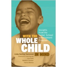 With the Whole Child in Mind: Insights from the Comer School Development Program, Oct/2018