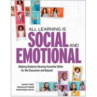 All Learning Is Social And Emotional: Helping Students Develop Essential Skills For The Classroom And Beyond, Jan/2019