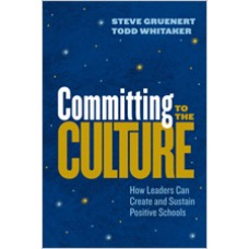 Committing To The Culture: How Leaders Can Create And Sustain Positive Schools, June 2019