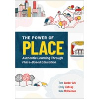 The Power of Place: Authentic Learning Through Place-Based Education, Mar/2020