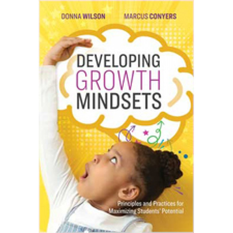 Developing Growth Mindsets: Principles and Practices for Maximizing Students' Potential, May/2020