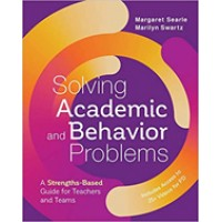 Solving Academic and Behavior Problems: A Strengths-Based Guide for Teachers and Teams, Sep/2020