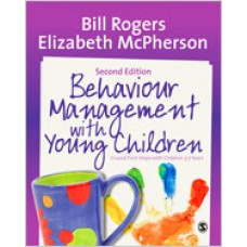 Behaviour Management with Young Children: Crucial First Steps with Children 3-7 Years, Second Edition, May/2014