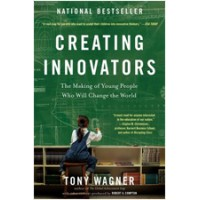 Creating Innovators: The Making of Young People Who Will Change the World, Feb/2015