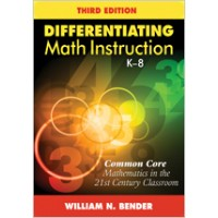 Differentiating Math Instruction, K-8: Common Core Mathematics in the 21st Century Classroom, 3rd Edition