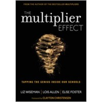 The Multiplier Effect: Tapping the Genius Inside Our Schools, Jul/2013