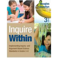 Inquire Within: Implementing Inquiry- And Argument-Based Science Standards in Grades 3-8, 3rd Edition, Dec/2013