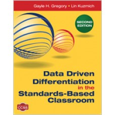 Data Driven Differentiation in the Standards-Based Classroom, Second Edition, June/2014