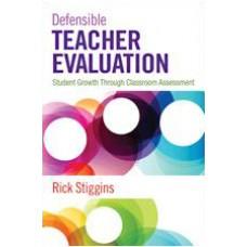Defensible Teacher Evaluation: Student Growth Through Classroom Assessment, Mar/2014