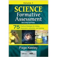 Science Formative Assessment: 75 Practical Strategies for Linking Assessment, Instruction, and Learning, 2nd Edition Volume 1, Oct/2015
