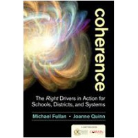Coherence: The Right Drivers in Action for Schools, Districts, and Systems, Oct/2015