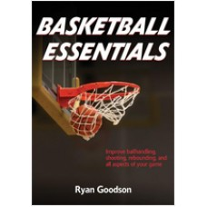 Basketball Essentials: Omprove Ballhandling, Shooting, Rebounding, and All Aspects of Your Game