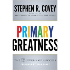 Primary Greatness: The 12 Levers of Success, Nov/2016