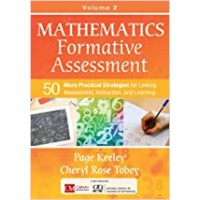 Mathematics Formative Assessment, Volume 2: 50 More Practical Strategies for Linking Assessment, Instruction, and Learning, Apr/2017