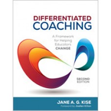Differentiated Coaching: A Framework for Helping Teachers Change, 2nd Edition