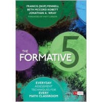 The Formative 5: Everyday Assessment Techniques for Every Math Classroom, April/2017