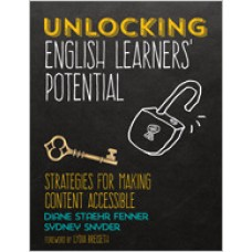Unlocking English Learners' Potential: Strategies for Making Content Accessible, July/2017