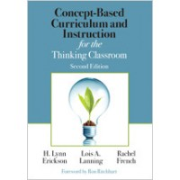 Concept-Based Curriculum and Instruction for the Thinking Classroom, (Revised), Mar/2017
