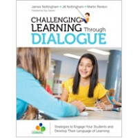 Challenging Learning Through Dialogue: Strategies to Engage Your Students and Develop Their Language of Learning, Feb/2017