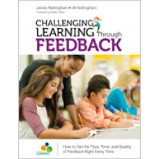 Challenging Learning Through Feedback: How to Get the Type, Tone and Quality of Feedback Right Every Time, Mar/2017