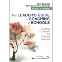 The Leader's Guide to Coaching in Schools: Creating Conditions for Effective Learning, Sep/2017
