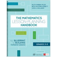 The Mathematics Lesson-Planning Handbook, Grades 3-5: Your Blueprint for Building Cohesive Lessons, Oct/2019