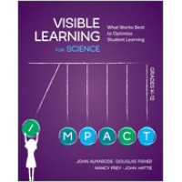 Visible Learning for Science, Grades K-12: What Works Best to Optimize Student Learning, Mar/2018