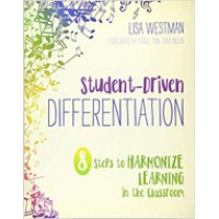Student-Driven Differentiation: 8 Steps to Harmonize Learning in the Classroom, Oct/2018