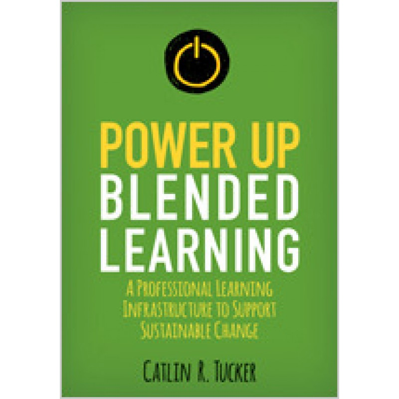 Power Up Blended Learning: A Professional Learning Infrastructure to Support Sustainable Change, Jan/2019