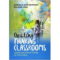 Creating Thinking Classrooms: Leading Educational Change for This Century, May/2018