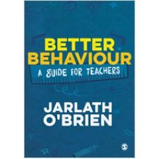 Better Behaviour: A Guide for Teachers, May/2018